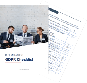 GDPR Checklist | IT Foundations | Edinburgh | Business IT Support | Consultancy Services | Cyber Security