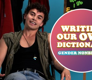 Non-Binary People Describe their Gender Journeys! | Writing Our Own Dictionary