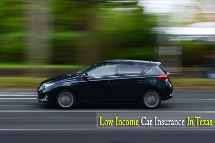 Low Income Car Insurance Option In Texas