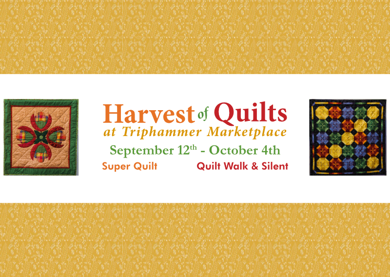 "Announcing ""Harvest of Quilts at Triphammer Marketplace"""