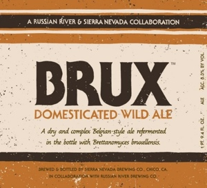 Brux Domesticated Wild Ale (A Russian River & Sierra Nevada Collaboration) Bottle No. 6 – 3/1/2015