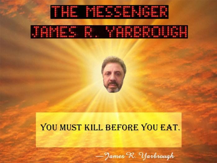 We Kill Before We Eat 8-6-16