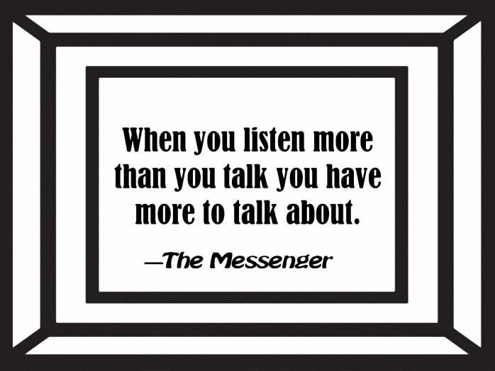 You Should Listen More Than Talk 8-8-16