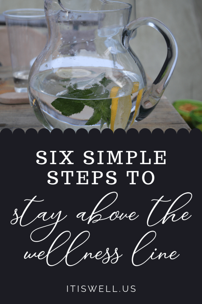 Six Simple Steps to Stay Above the Wellness Line