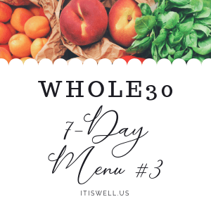 Whole 30 7-Day Menu #3