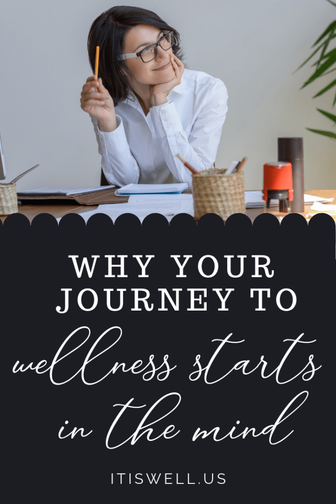 Why Your Journey to Wellness Starts with the Mind