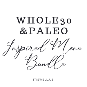 Whole30 & Paleo Inspired Menu Bundle