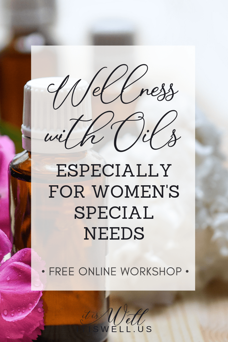 Wellness with Oils, Especially for Women's Special Needs