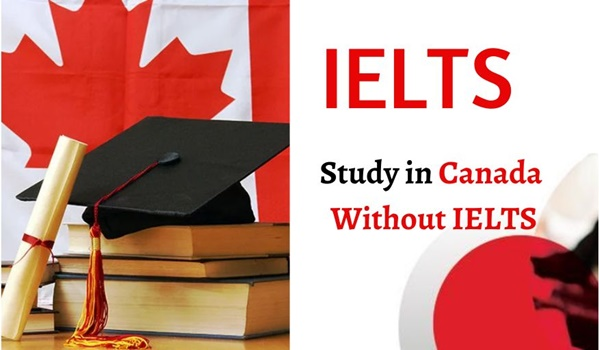 IELTS   HOW TO STUDY IN CANADA WITHOUT IELTS