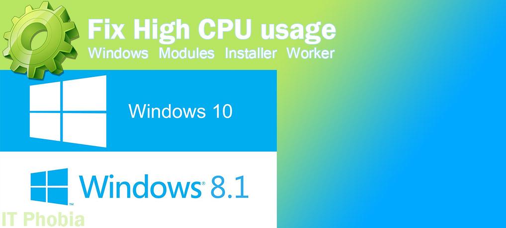 Windows modules installer worker – High CPU usage – Win 8.1/ 10