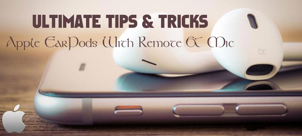 Apple Earpods with Remote and Mic | Ultimate Tips & Tricks