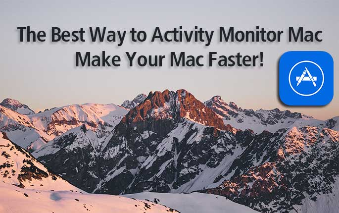 The Best Way to Activity Monitor Mac   Make Mac Faster!