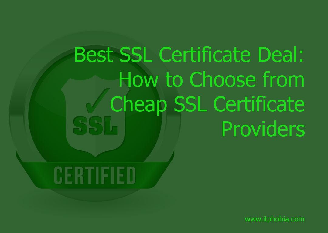 Best Ssl Certificate Deal How To Choose From Cheap Ssl Certificate