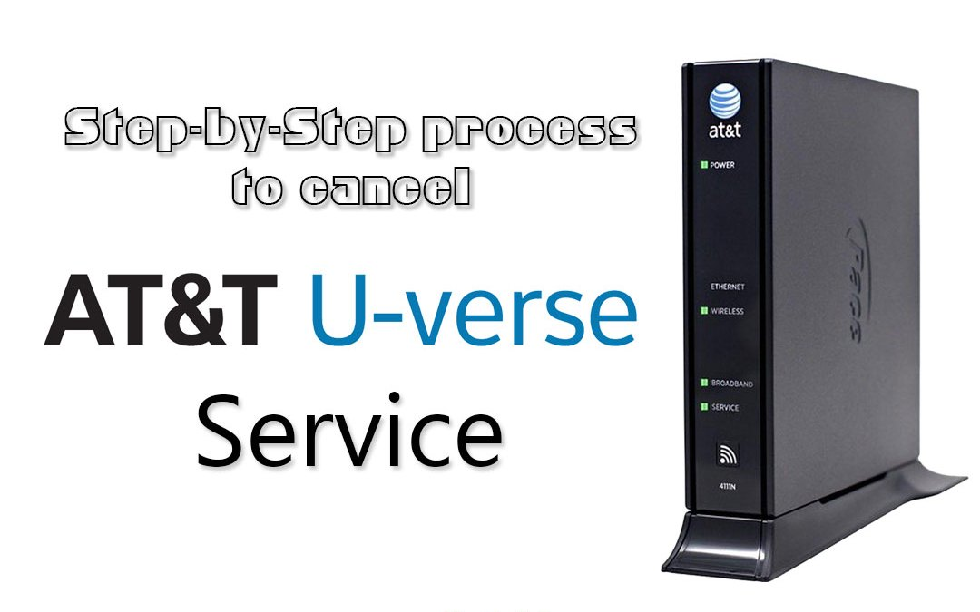 How to Cancel ATT Uverse Step-by-Step That Works Only Under These Conditions