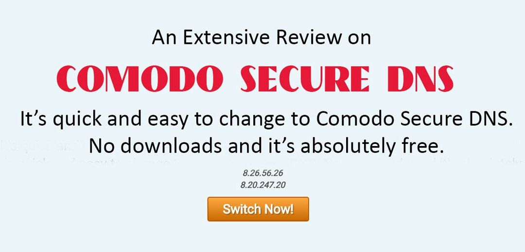 Comodo Secure DNS Review: Recommended Public DNS Server