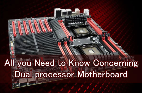 All you Need to Know Concerning Dual processor Motherboard