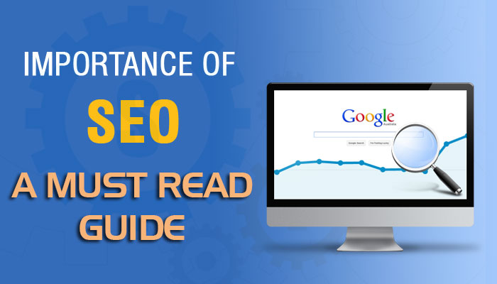 The Importance of SEO for your online success: A Must read Guide