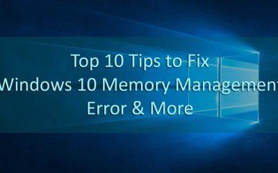 10 Tips tо Fix Windows 10 Memory Management Error & More