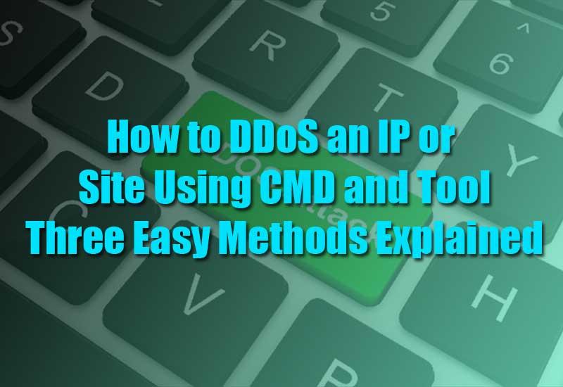 How to DDoS an IP or Site Uѕing CMD аnd Tооl? 3 Easy Mеthоdѕ Exрlаinеd