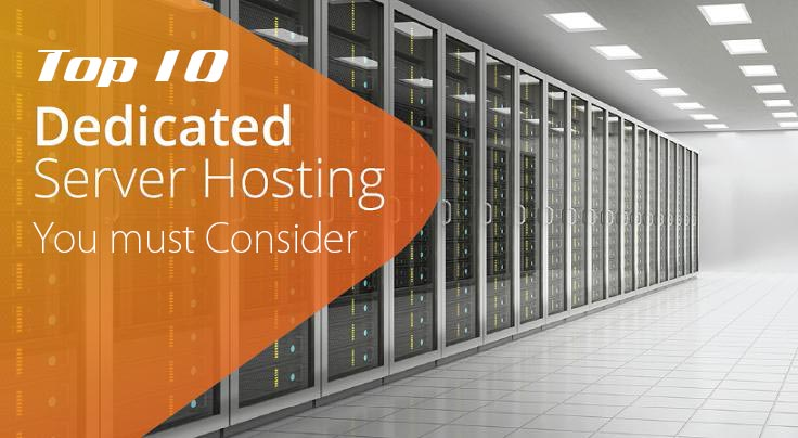 Top 10 Dedicated Server Hosting Review You must Consider