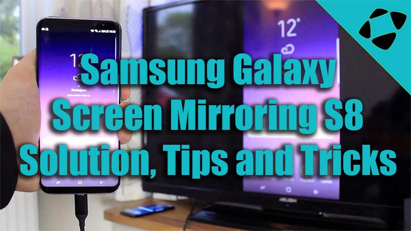 Screen Mirroring S8 S7 Samsung Galaxy with Tips and Tricks