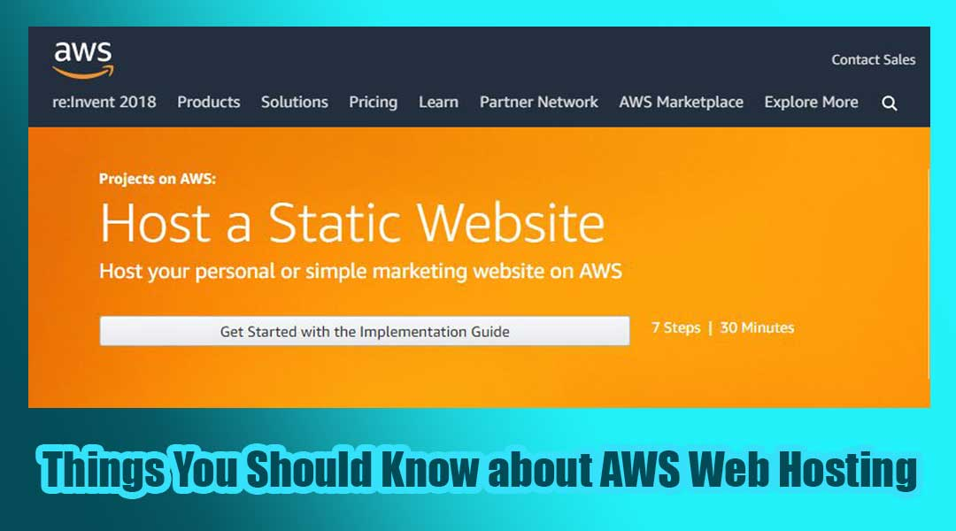 Things You Should Know about AWS Web Hosting: Must Read
