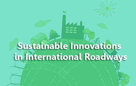 Sustainable Innovations in International Roadways