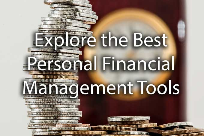 Explore Some of the Best Personal Financial Management Tools