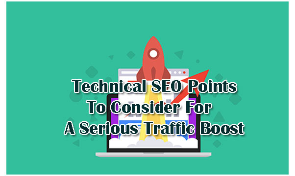 8 Technical SEO Points To Consider For A Serious Traffic Boost