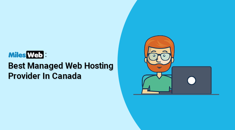 MilesWeb: Best Managed Web Hosting Provider In Canada