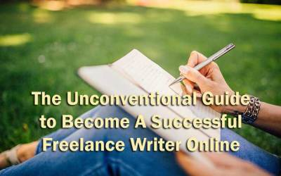 The Unconventional Guide to Become A Successful Freelance Writer Online