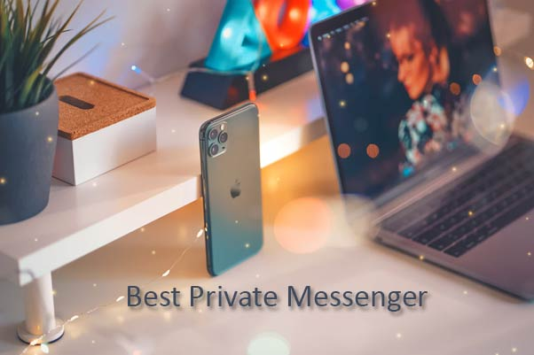 Best Private Messenger: Highly-Protected Means Of Communication!