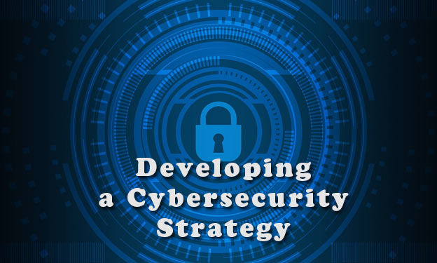 How to Develop a Cybersecurity Strategy Step-By-Step