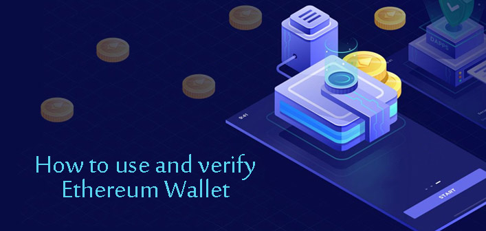 How To Use and Verify Ethereum Wallet?