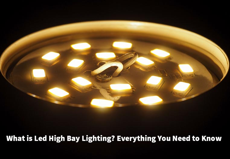 What is Led High Bay Lighting? Everything You Need to Know