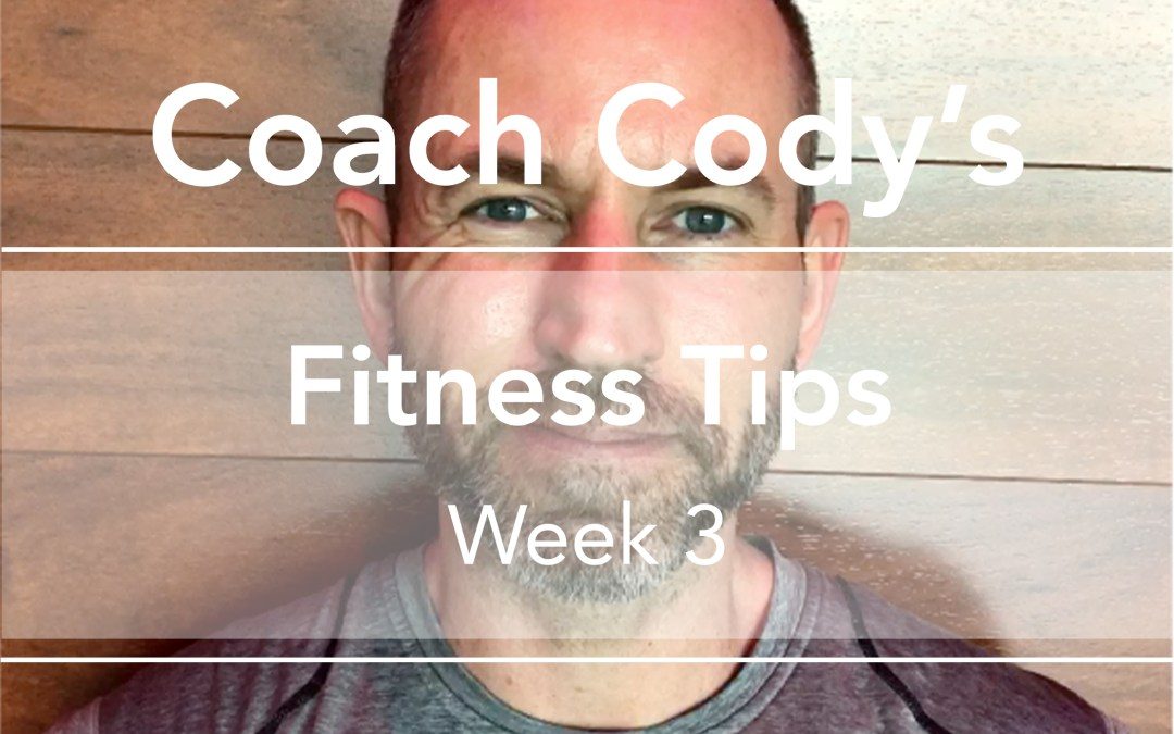 COACH CODY'S TIPS: Week 3