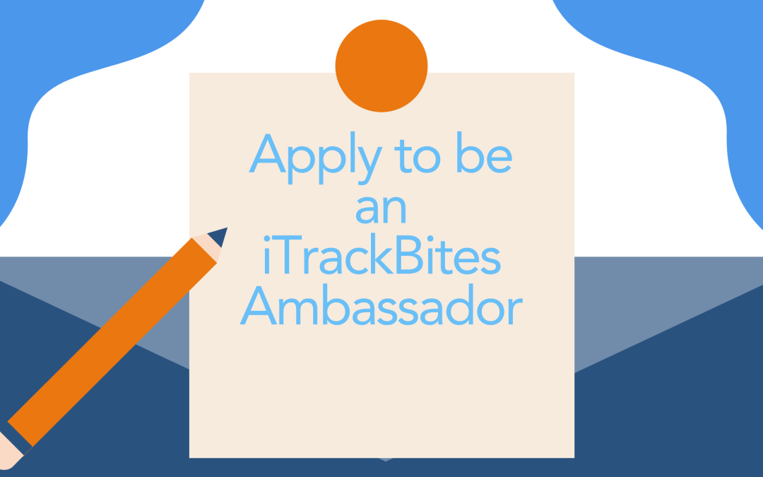 Apply to be an iTrackBites Ambassador!