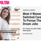 Cosmo.ph: Meet 4 Women Who Switched Careers To Pursue Their Dream Jobs