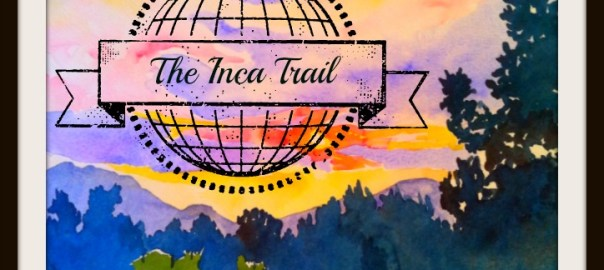 I Did The Inca Trail In 1987- Jim's Corner