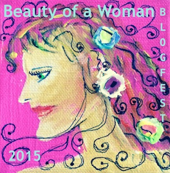Beauty Is Only Soul Deep: A contribution to the Beauty of a Woman Blogfest IV