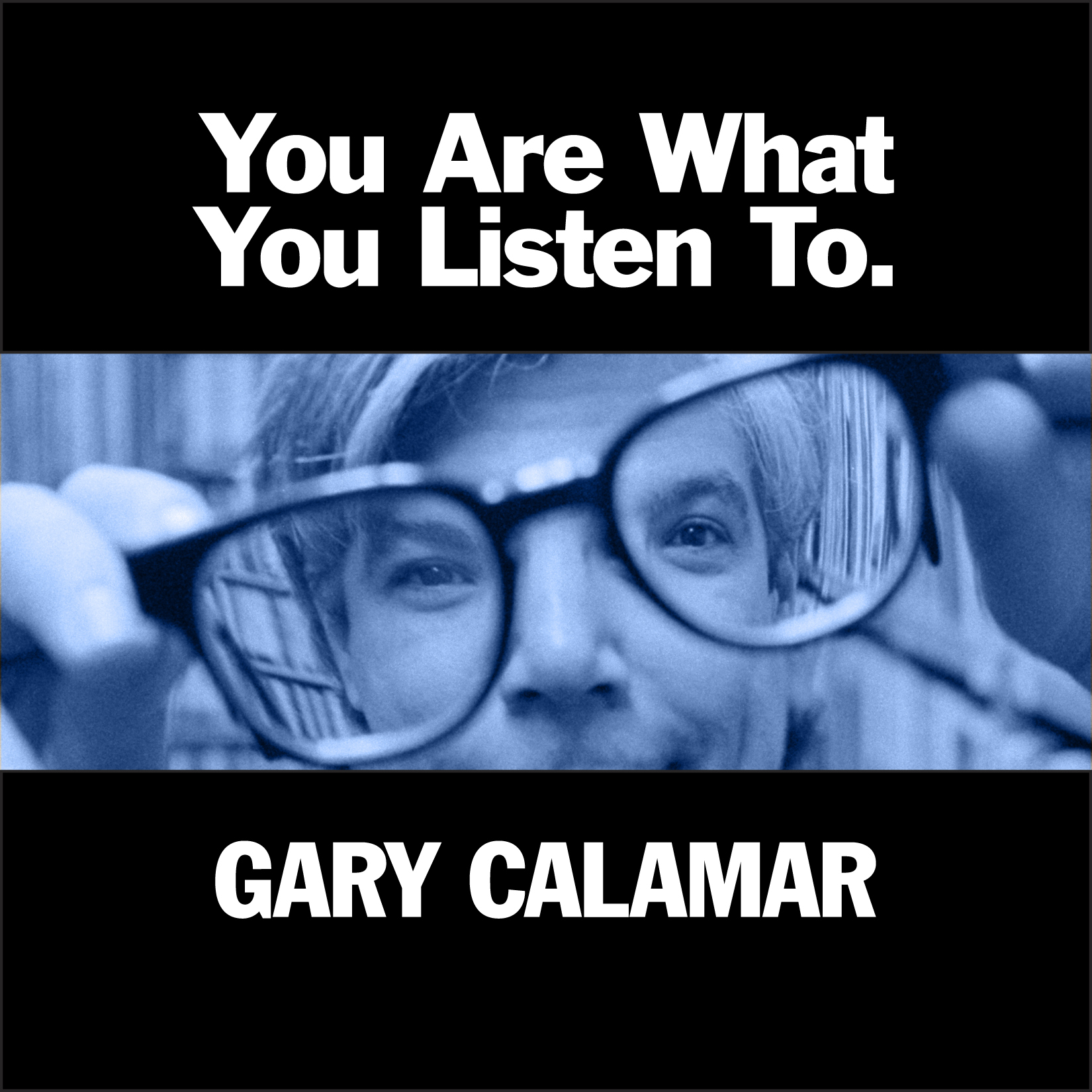 GARY CALAMAR'S YOU ARE WHAT YOU LISTEN TO FROM ATLANTIC RECORDS OUT OCTOBER 14