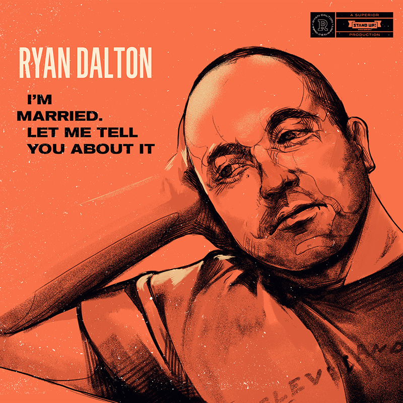 DOWNLOAD RYAN DALTON'S COMEDY DEBUT ON STAND UP RECORDS