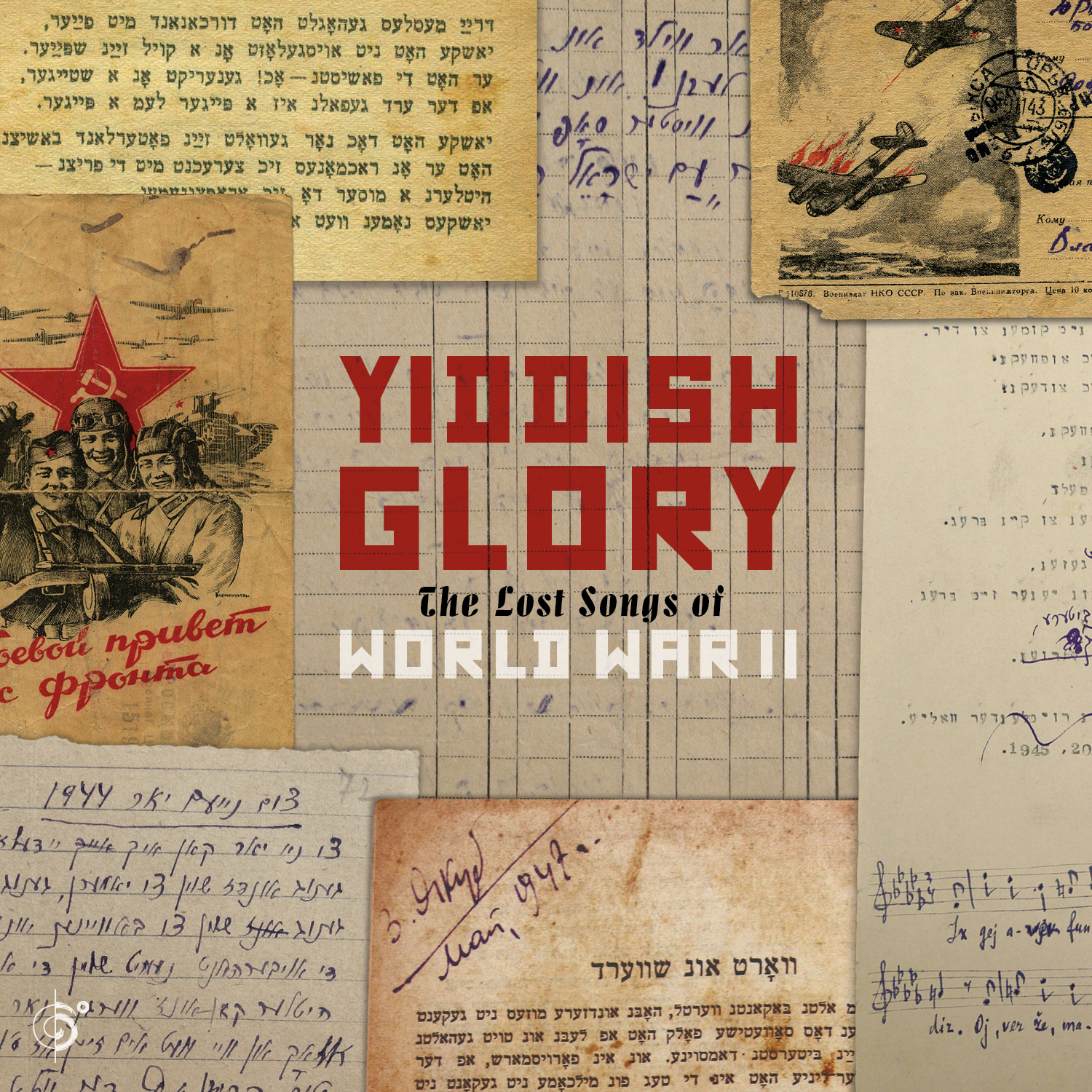Historic Music Discovery – The Lost Songs of WWII Uncovered in Yiddish Glory from Six Degrees Records out Feb. 23