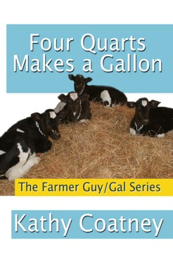 Four Quarts Makes a Gallon by Kathy Coatney
