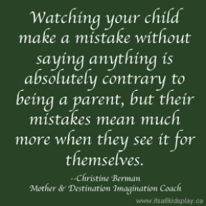 Destination Imagination Quote by Coach and mother on children making mistakes on their own and what they learn from it