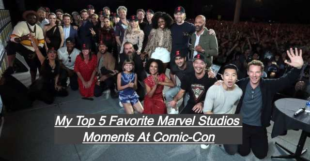 My Top 5 Favorite Marvel Studios Moments At Comic-Con