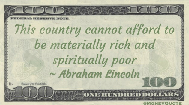 This country cannot afford to be materially rich and spiritually poor Quote