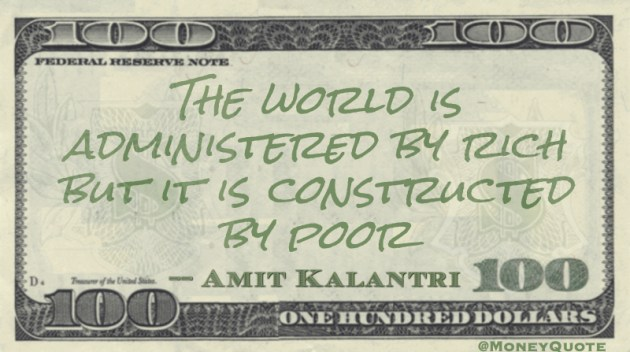 Amit Kalantri World is Administered by the Rich Built by the Poor