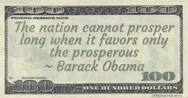 The nation cannot prosper long when it favors only the prosperous Quote
