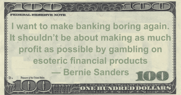 I want to make banking boring again. It shouldn't be about making as much profit as possible by gambling on esoteric financial products Quote